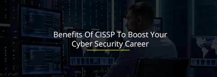 Benefits of CISSP Certification Course