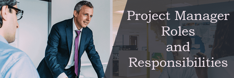Project Manager Roles and Responsibilities
