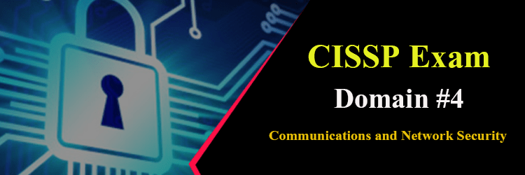 CISSP Exam Domain 4 Communications and Network Security