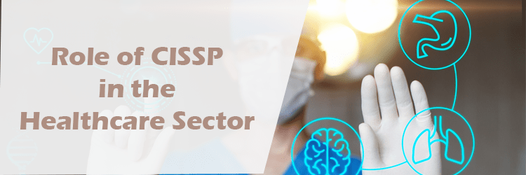 Role of CISSP in the Healthcare Sector
